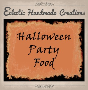 Eclectic Handmade Creations - Halloween Party Food